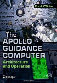 The Apollo Guidance Computer: Architecture and Operation (Springer Praxis Books / Space Exploration), http://www.amazon.de/dp/1441908765/ref=cm_sw_r_pi_awtl_piuivb1WX4WFC