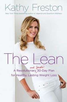 The Lean: A Revolutionary (and Simple!) 30-Day Plan for Healthy, Lasting Weight Loss..... I WOULD LOVE TO SUP IN TO MY LIFE!