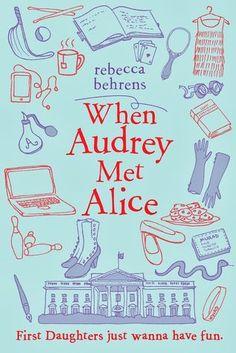 """When Audrey Met Alice"" by Rebecca Behrens"