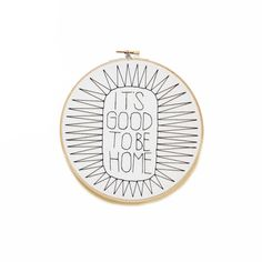 It's Good to be Home Embroidery