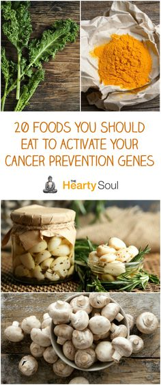 20 Foods You Should Eat As Often As To Activate Your Cancer Prevention Genes