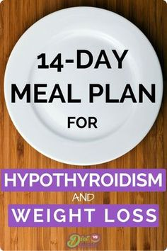 The 14-Day Meal Plan For Hypothyroidism and Weight Loss. Repin and then click through to see all the juicy details http://www.dietvsdisease.org/meal-plan-for-hypothyroidism-and-weight-loss/