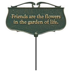 """Whitehall Products """"Friends Are The Flowers"""" Outdoor Garden Poem Sign in Green/Gold Garden Poems, Garden Quotes, Amor Gamer, Love Quotes, Inspirational Quotes, Heaven Quotes, Random Quotes, Positive Quotes, Motivational Quotes"""