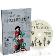 Vull ser muixeranguera!, d'Enric Lluch i foto-il·lustracions de Joanra Estellés. Amb audio-llibre amb Llorenç contacontes, i música de Dani Miquel, Néstor Mont i Xavi Richart.