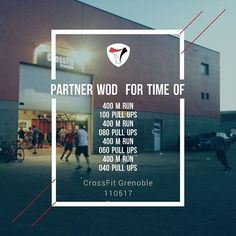 PARTNER WOD 110517    #CrossFit #Grenoble #CrossFitGrenoble #Wod #Training #OriginalAthlete #Become #smh #DuSportMaisPasQue #Run #PullUps