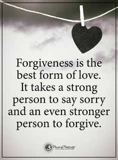 Forgiveness is the best form of love. It takes a strong person to say sorry and an even stronger person to forgive.  #powerofpositivity #positivewords  #positivethinking #inspirationalquote #motivationalquotes #quotes
