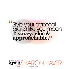 """""""Style your personal brand like you mean it savvy, chic approachable.""""  For more daily stylist tips + style inspiration, visit: https://focusonstyle.com/styleword/ #fashionquote #styleword"""