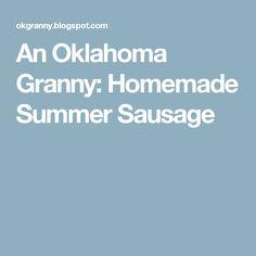An Oklahoma Granny: Homemade Summer Sausage