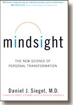 mindsight - latest science  as it emerges in field of interpersonal neurobiology