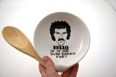 Hello, is it me you're cooking for? Lionel Ritchie plate