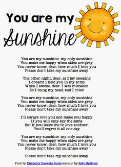 You are my Sunshine Lyrics.I always thought this was like a lullaby, but the verse makes me think maybe not. The rest is still adorable, though Sunshine Songs, Nursery Rhymes Lyrics, Beste Songs, Circle Time Songs, Song Time, Kids Poems, Children Songs, Baby Poems, Baby Quotes