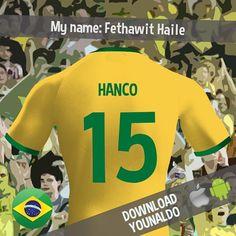 I'm Hanco. I support Brazil. What is your world cup name? #WorldCup Download Younaldo for iPhone and Android to find out! #SaoPaulo #Goiania #Fernandinho #SaoPaulo #Maceio #Jefferson #Curitiba #Recife #Dani #Cesar #Campinas #Amazon #Fred #Gustavo #RioDeJaneiro #Castelao #Maceio #Maicon #Luiz #ThiagoSilva #Jesus #Dani #Curitiba #Silva #Carballo #Neymar #Silva #Hulk #nightlife #SaoPaulo Check more at…