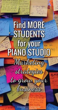 A comprehensive guide to marketing for your music teaching studio http://colourfulkeys.ie/ideas-market-piano-studio-get-students/