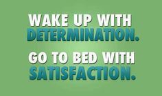 Quote #68 Wake Up With Determination