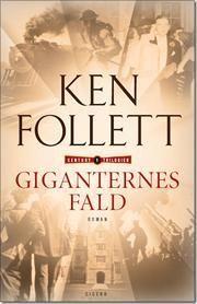Ken Follett - Giganternes Fald - 2010