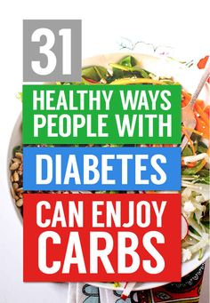 31 Healthy Ways People With Diabetes Can Enjoy Carbs - I am not diabetic but I try to follow the same eating guidelines since my sugars were high during pregnancy.