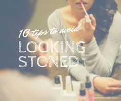 The Stoner Mom shares 10 tips on maintaining optimal stoner beauty. Avoid looking like a stoner and embrace these stoner beauty tips.