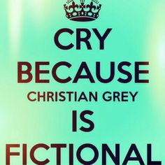 Christian Grey is not real