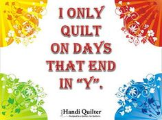 I promise to only quilt on these days! Quilting Room, Quilting Tips, Quilting Tutorials, Craft Tutorials, Hand Quilting, Craft Quotes, Cute Quotes, Funny Quotes, Sewing Humor
