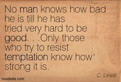c. s. lewis quote bad good