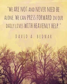 LDS Quote by Elder Bednar #ldsconf #neveralone http://sprinklesonmyicecream.blogspot.com/