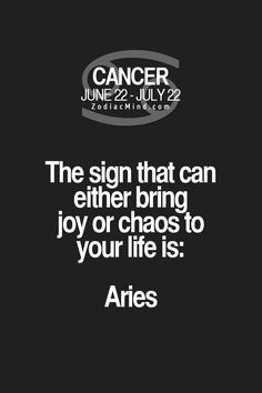 Aries can either bring joy or chaos to Cancer Zodiac Sign ♋ life.