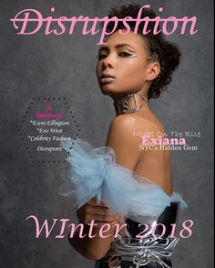 Disrupshion Mag 2018, Issue 1 Released February 15, 2018. #OntaviaRoulette #AngelTheStylist #ExianaGordon #DisrupshionMag Nyc Fashion, Winter Fashion, Nyc Hidden Gems, Together Fashion, Beauty Magazine, Fashion Forward, Celebrity Style, Culture, Style Inspiration