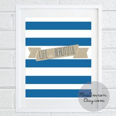 Life is Beautiful 8x10'' Blue Print  inspirational by MrsAmron, $14.00