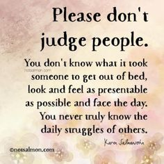 Judge Quotes - The Daily Quotes Daily Quotes, Great Quotes, Quotes To Live By, Me Quotes, Inspirational Quotes, Motivational Quotes, Random Quotes, Truth Quotes, Quotable Quotes