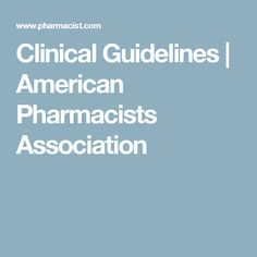 Clinical Guidelines | American Pharmacists Association