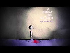 """▶ A Great Big World - """"Say Something"""" - YouTube"""