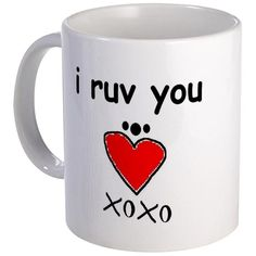 i ruv you Mug on CafePress.com
