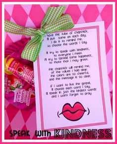 Chapstick or lip gloss, adapt the poem. does not include a printable, but great idea to copy