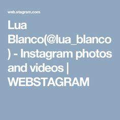 Lua Blanco(@lua_blanco) - Instagram photos and videos | WEBSTAGRAM