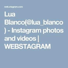 Lua Blanco(@lua_blanco) - Instagram photos and videos   WEBSTAGRAM
