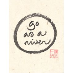 Thich Nhat Hanh Caligraphy - Go as a river – Lion's Roar