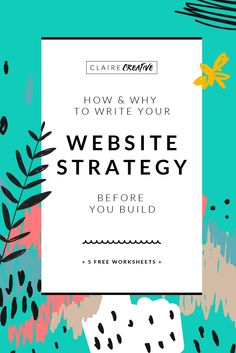 Making your own website and tearing your hair out? There are so many things to think about. Don't get overwhelmed. Write a website strategy. Here's how. (+Free Worksheets)