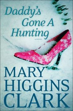 95 best popular adult fiction images on pinterest books to read daddys gone a hunting mary higgins clark in this novel a dark secret from a familys past threatens the lives of two sisters kate and hannah connelly fandeluxe Choice Image