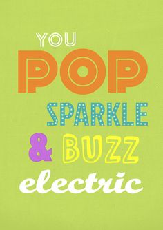 Big Bang Theory - You Pop, Sparkle and Buzz Electric - Leonard Quote