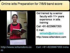 Want to score 7+ in ielts test?  Call +91-9229867353  for online ielts training by a senior ielts trainer.  http://www.ieltsindore.com