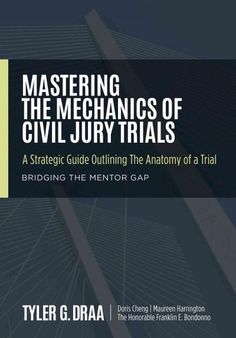 Mastering the Mechanics of Civil Jury Trials: A Strategic Guide Outlining the Anatomy of a Trial (Paperback), Green