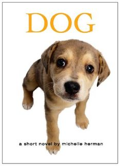 Dog by Michelle Herman http://www.amazon.com/dp/1596921781/ref=cm_sw_r_pi_dp_hydTtb13NAN6BE8N