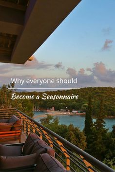 Why everyone should become a seasonnaire.
