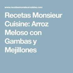 Recetas Monsieur Cuisine: Arroz Meloso con Gambas y Mejillones Sin Gluten, Recipes, Kimono, Food, Recipe Books, Arroz Con Pollo, Deserts, Lemon Sorbet, Glutenfree