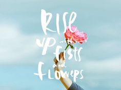 rise up with fists and flowers — OLD BRAND NEW