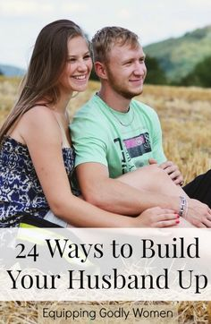 Wives, your husbands are counting on you to build them up. Here are 24 great ways to do it!