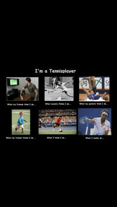 Being a tennis player