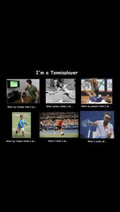 Being a tennis player