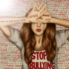 Stop bullying. words don't hurt they kill.