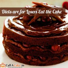 Diets are for losers eat the cake